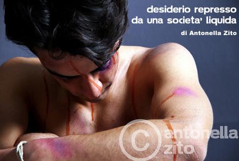 desiderio represso da una società liquida_Antonella Zito